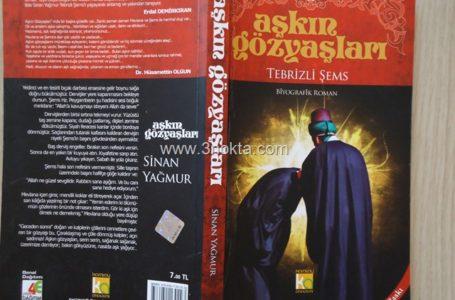 Aşkın Gözyaşları Tebrizli Şems, Sinan Yağmur, Kitap-Yorum