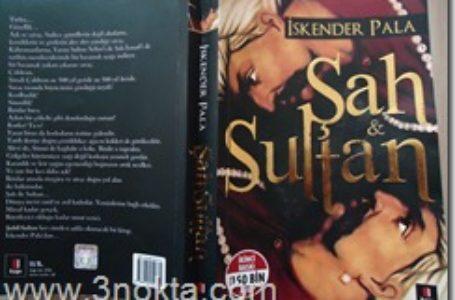 Şah ve Sultan, Iskender Pala, Kitap Yorum