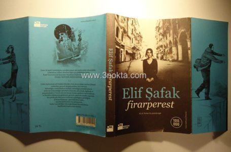 Firarperest, Elif Şafak, Kitap-Yorum