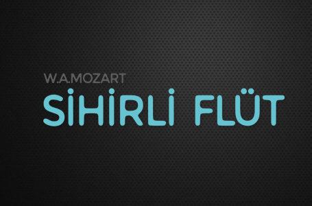 """Mozart Sihirli Flüt-1  """"Uvertür"""""""
