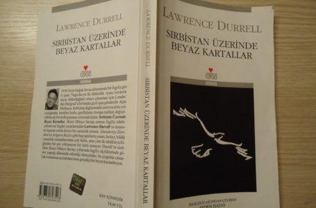 Sırbistan Üzerinde Beyaz Kartallar, Lawrence Durrell, Kitap-Yorum